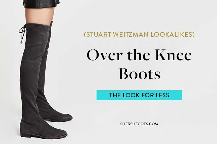 best-dupes-for-stuart-weitzman-otk-boots